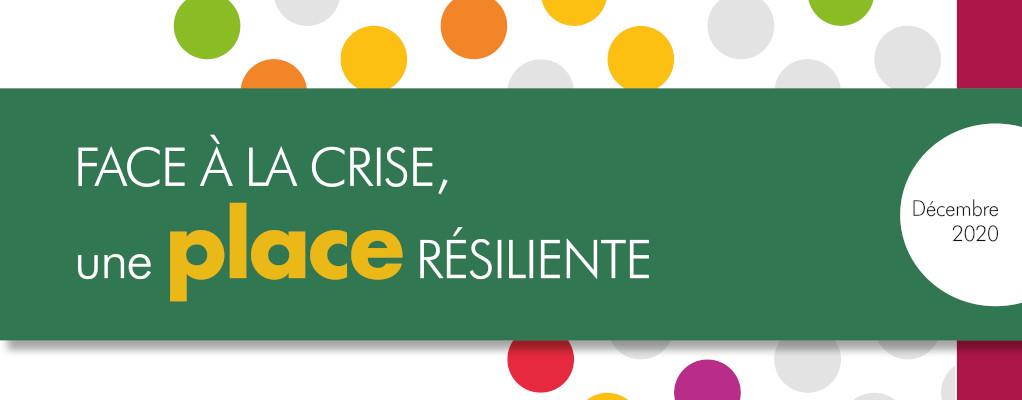Face à la crise, une place résiliente